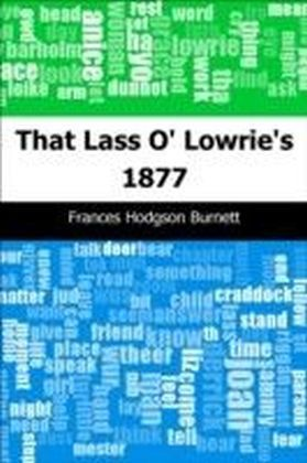 That Lass O' Lowrie's: 1877