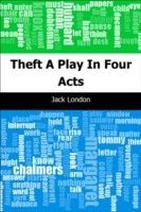 Theft - A Play In Four Acts