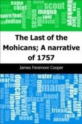 Last of the Mohicans; A narrative of 1757