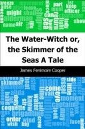 Water-Witch or, the Skimmer of the Seas: A Tale