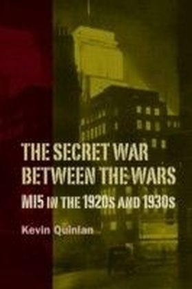 Secret War Between the Wars: MI5 in the 1920s