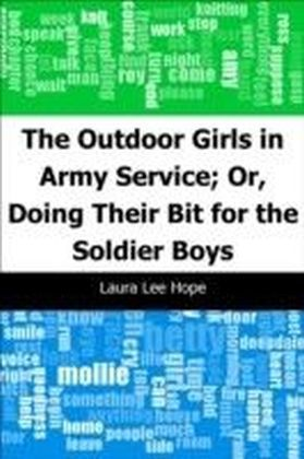 Outdoor Girls in Army Service; Or, Doing Their Bit for the Soldier Boys