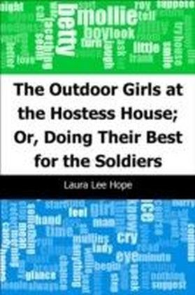 Outdoor Girls at the Hostess House; Or, Doing Their Best for the Soldiers