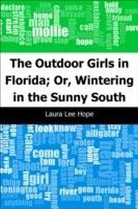 Outdoor Girls in Florida; Or, Wintering in the Sunny South