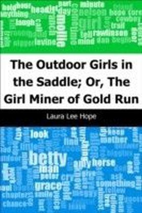 Outdoor Girls in the Saddle; Or, The Girl Miner of Gold Run