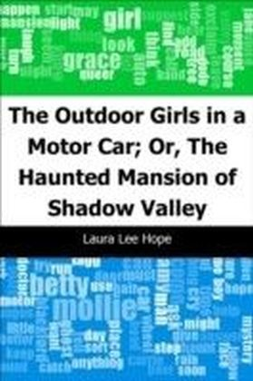 Outdoor Girls in a Motor Car; Or, The Haunted Mansion of Shadow Valley
