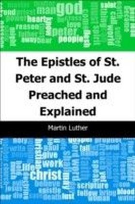 Epistles of St. Peter and St. Jude Preached and Explained