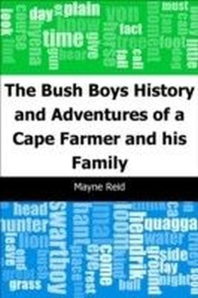 Bush Boys: History and Adventures of a Cape Farmer and his Family