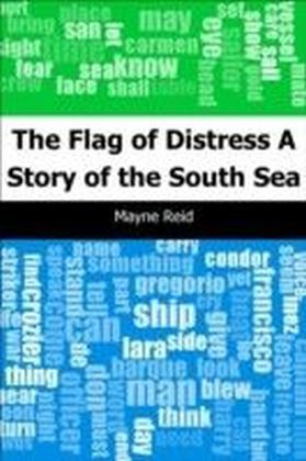 Flag of Distress: A Story of the South Sea