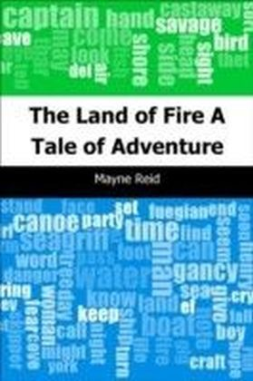 Land of Fire: A Tale of Adventure