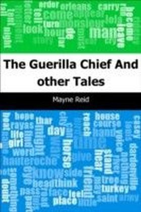 Guerilla Chief: And other Tales