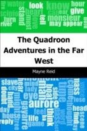 Quadroon: Adventures in the Far West