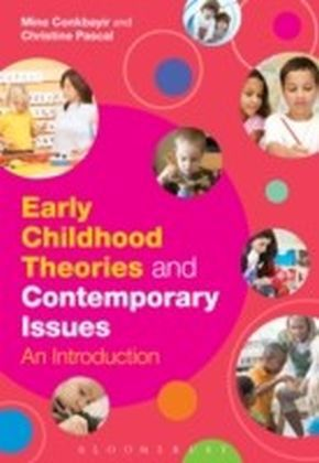 Early Childhood Theories and Contemporary Issues