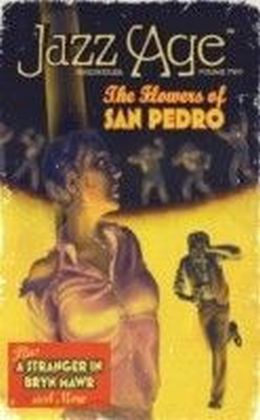 Jazz Age Chronicles - The Flowers of San Pedro