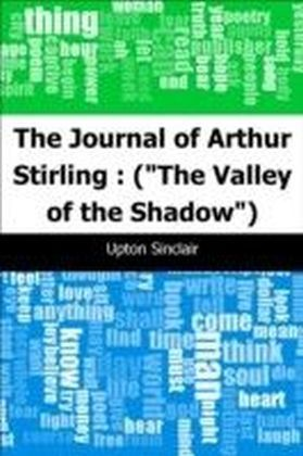 """Journal of Arthur Stirling : (""""The Valley of the Shadow"""")"""