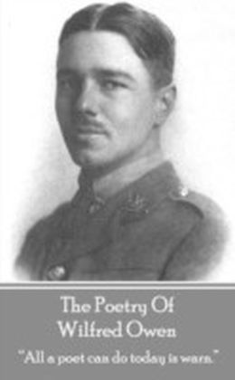 Wilfred Owen - The Poetry