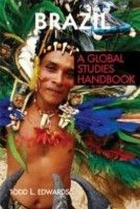 Brazil: A Global Studies Handbook
