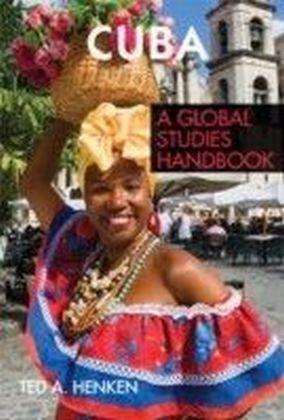 Cuba: A Global Studies Handbook