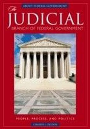 Judicial Branch of Federal Government: People, Process, and Politics