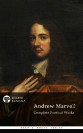 Delphi Complete Poetical Works of Andrew Marvell (Illustrated)