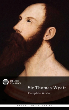 Delphi Complete Works of Sir Thomas Wyatt (Illustrated)