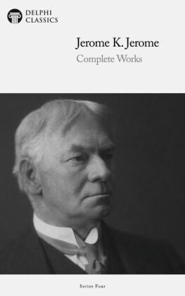Delphi Complete Works of Jerome K. Jerome (Illustrated)