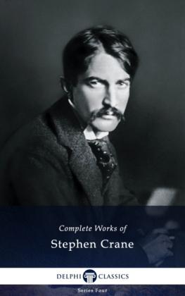 Delphi Complete Works of Stephen Crane (Illustrated)