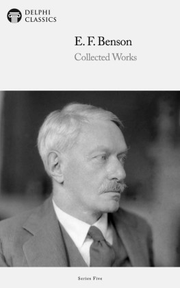 Delphi Works of E. F. Benson (Illustrated)