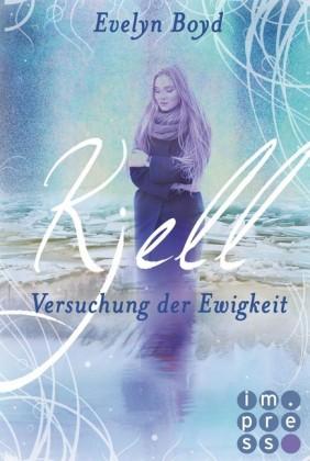 Kjell. Versuchung der Ewigkeit (Die Seerosen-Saga, Band 2)