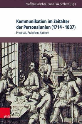 Kommunikation im Zeitalter der Personalunion (1714-1837)