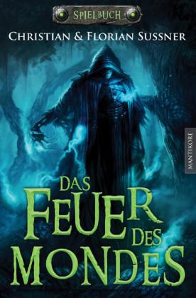 Das Feuer des Mondes: Ein Fantasy-Spielbuch