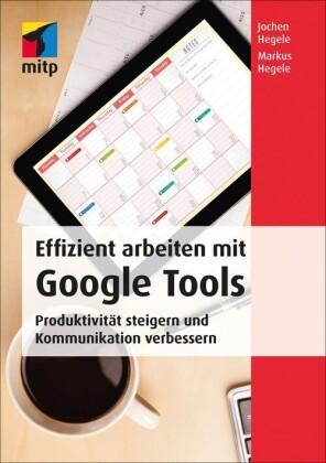 Effizient arbeiten mit Google Tools