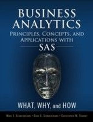 Business Analytics Principles, Concepts, and Applications with SAS