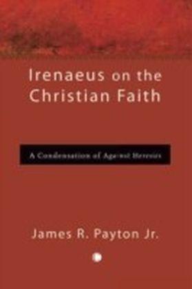 Irenaeus on the Christian Faith