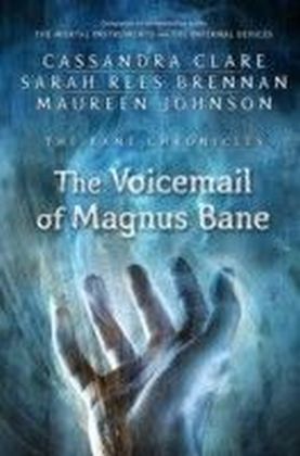 Bane Chronicles - The Voicemail of Magnus Bane