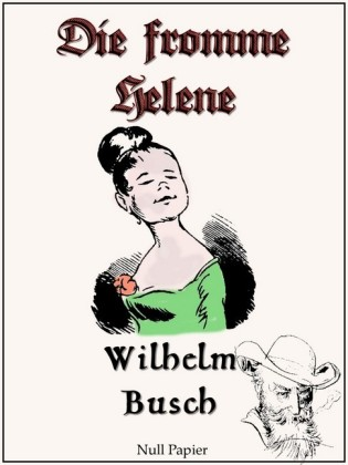 Wilhelm Busch - Die fromme Helene