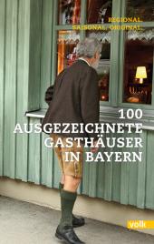 100 ausgezeichnete Gasthäuser in Bayern Cover