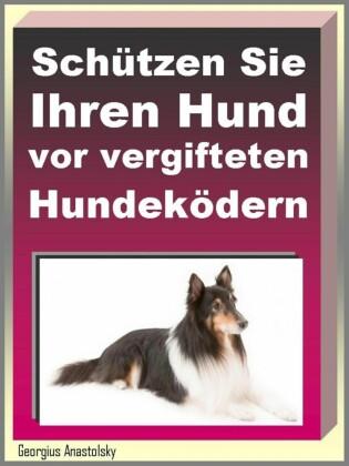 Schützen Sie Ihren Hund vor vergifteten Hundeködern