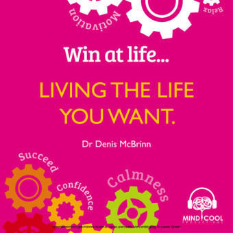 Win at Life: Living the Life You Want