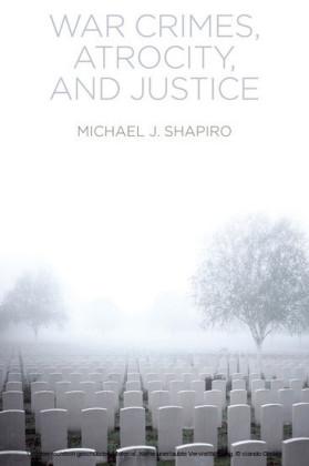 War Crimes, Atrocity and Justice