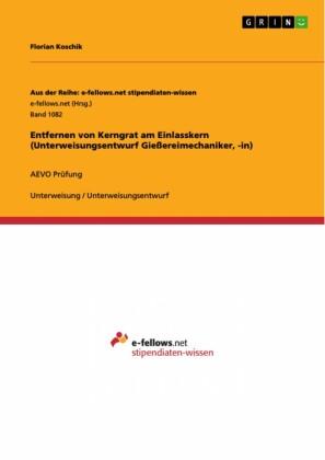 Entfernen von Kerngrat am Einlasskern (Unterweisungsentwurf Gießereimechaniker, -in)