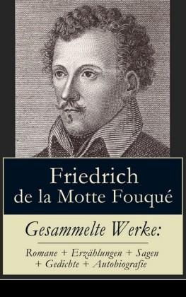Gesammelte Werke: Romane + Erzählungen + Sagen + Gedichte + Autobiografie