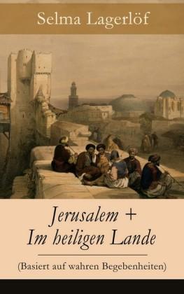 Jerusalem + Im heiligen Lande (Basiert auf wahren Begebenheiten) - Vollständige deutsche Ausgaben