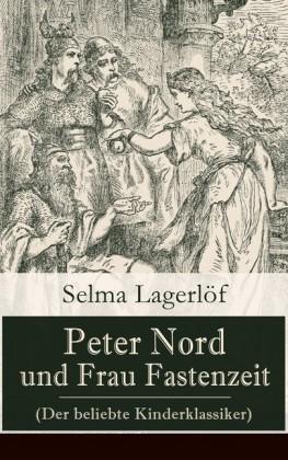 Peter Nord und Frau Fastenzeit (Der beliebte Kinderklassiker)