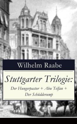 Stuttgarter Trilogie: Der Hungerpastor + Abu Telfan + Der Schüdderump