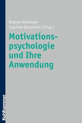 Motivationspsychologie und ihre Anwendung