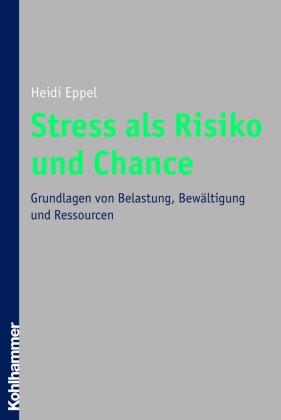 Stress als Risiko und Chance