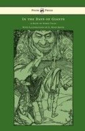 In the Days of Giants - A Book of Norse Tales: With Illustrations by E. Boyd Smith