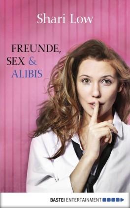 Freunde, Sex und Alibis