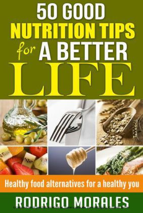 50 Good Nutrition Tips for a Better Life